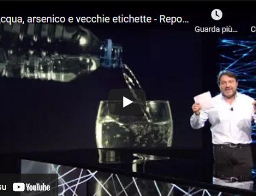 Acqua, arsenico e vecchie etichette – Report 05/06/2017